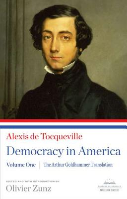 Democracy in America By Tocqueville, Alexis de/ Goldhammer, Arthur (TRN)/ Zunz, Olivier (CON)